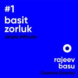 #1 Basit Zorluk / Rajeev Basu - Ahmet Terzioğlu
