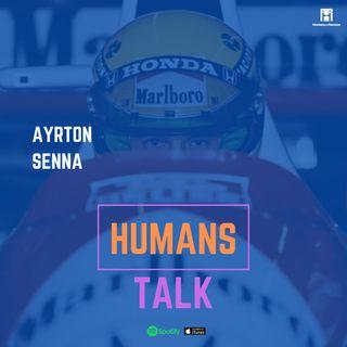 HumansTalk | La storia di Ayrton Senna
