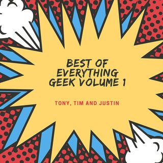 Best Of Everything Geek Volume 1