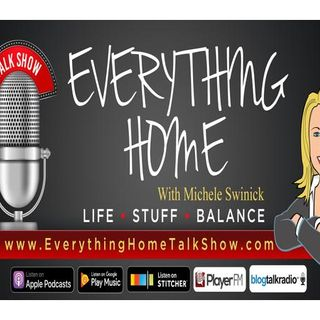 EVERYTHING HOME - The Transformational Show About . . . Life * Stuff * Balance