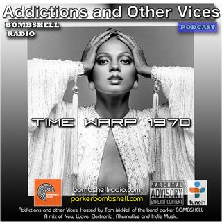 Addictions And Other Vices 297 - Time Warp 1970