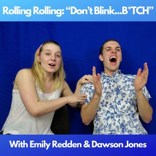 Ep. 3 - Don't Blink...B*TCH