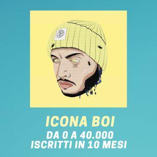 #157 - Da 0 A 40.000 Iscritti in 10 Mesi: Chiaccherata con Icona Boi
