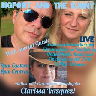 Bigfoot in the Bunny Interview with Clarissa Vazquez, Paranormal Author and Investigator""
