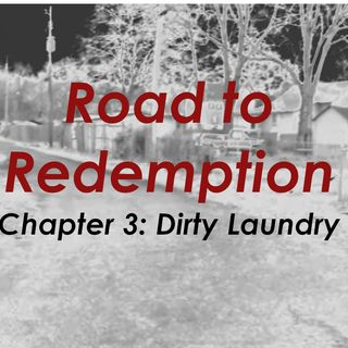 161: Road to Redemption: Chapter 3 - Dirty Laundry