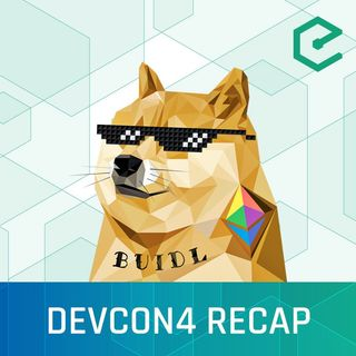 #260 Devcon4 Recap – From HODL to BUIDL