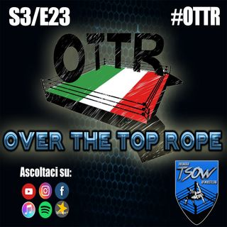 Over The Top Rope S3E23: Certified Y