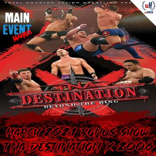 BONUS: TNA Destination X 2006