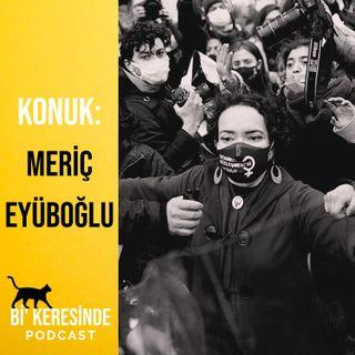 Feminist Avukat Meriç Eyüboğlu Cevapladı: İstanbul Sözleşmesi Neden Önemli?