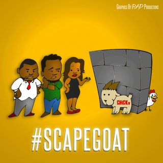 Episode 206 - #Scapegoat