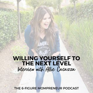 Willing yourself to the next level with Allie Casazza