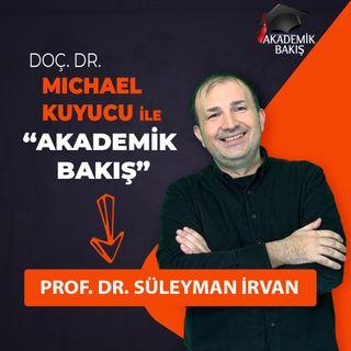Akademik Bakış - Prof. Dr. Süleyman İrvan -  Üsküdar Ünv. İletişim Fakültesi Gazetecilik Bölüm Başkanı