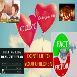 Dont lie to your child