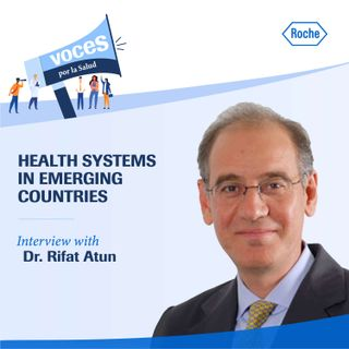 """Interview with Dr. Rifat Atun: """"Health systems in emerging countries"""" - Voices for Health, a podcast by Roche"""