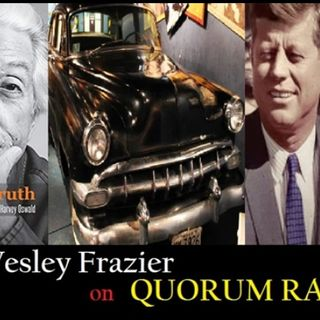 QUORUM RADIO-Buell Wesley Frazier Reflects on November '63 & on his life after - Part 4