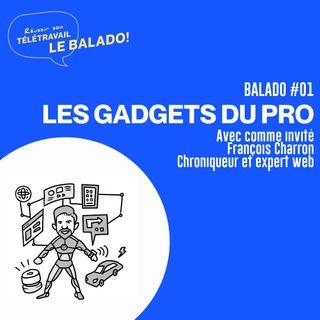Réussir son télétravail : Les gadgets du pro avec François Charron avec Nicolas Duvernois