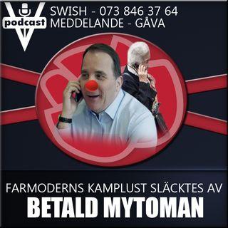FARMODERNS KAMPLUST SLÄCKTES AV BETALD MYTOMAN