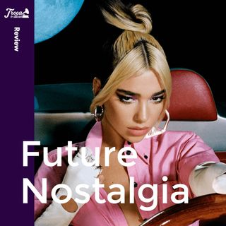 Album Review #53: Dua Lipa - Future Nostalgia