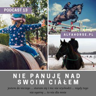 Podcast 13: Nie panuję nad swoim ciałem