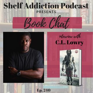 240: Interview with Author C.L. Lowry | Book Chat
