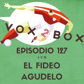 Episodio 127 (4x12) - El Fideo Agudelo
