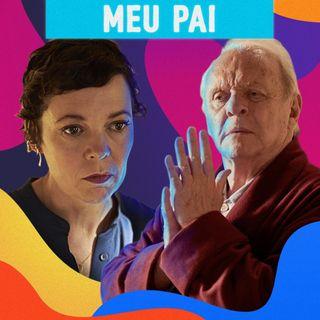#04 - Falando de Meu Pai: Indicados ao Oscar 2021