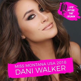 Miss Montana USA 2018 Dani Walker - How I Built My Coaching Business and How You Can Use Your Pageant Background To Build a Career
