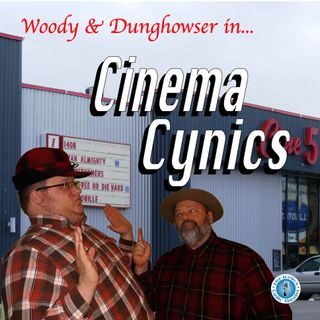 Woody & Dunghowser in 'Cinema Cynics'