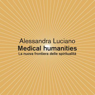 """Alessandra Luciano """"Medical Humanities"""""""