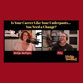 Is Your Career Like Your Underpants... You Need a Change?