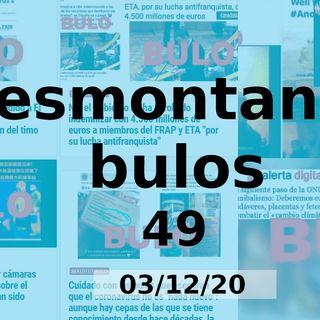 Desmontando bulos 49 (03/12/20)
