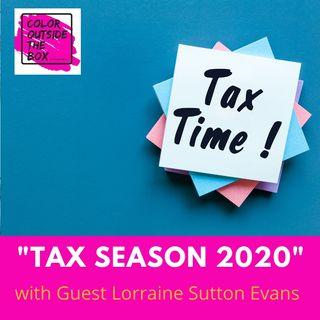 Tax Season 2020 with guest Lorraine Sutton Evans