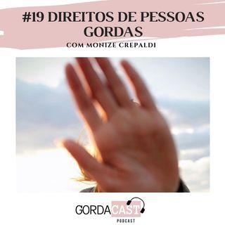 GordaCast #19 | Direitos de pessoas gordas com Monize Crepaldi