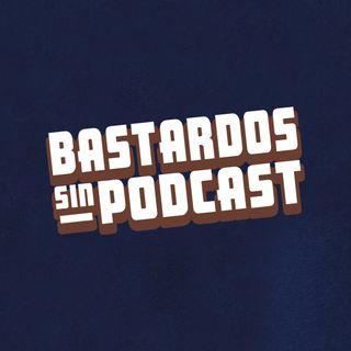 Bastardos Sin Podcast