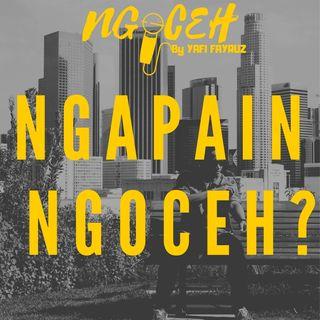 Episode 5 (Ngapain NGOCEH?)