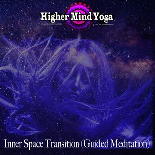 Inner Space Transition (Guided Meditation)