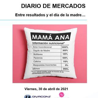 DIARIO DE MERCADOS Viernes 30 Abril