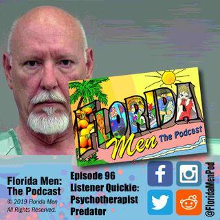E096 - Listener Quickie: Psychotherapist Predator