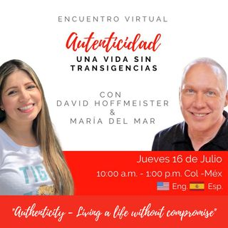 """Autenticidad - Vivir una vida sin transigencias"" with Maria del Mar and David Hoffmeister / Authenticity - Living a life without compromise"
