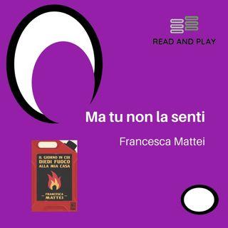 Ma tu non la senti di Francesca Mattei