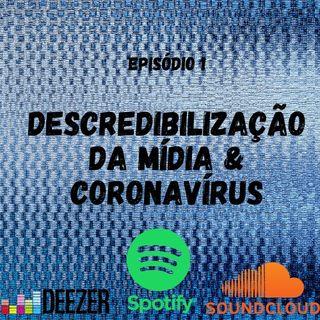 #01 - Descredibilização da imprensa & coronavírus
