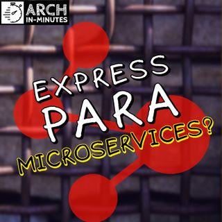 Express para microservices em Node.js, vale a pena?