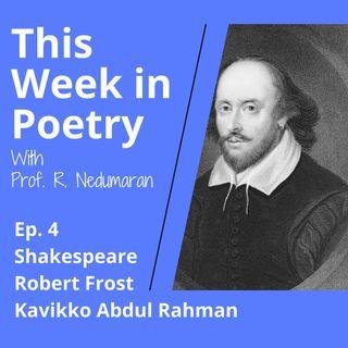 Episode 4 - Shakespeare, Frost and Kavikko Abdul Rahman
