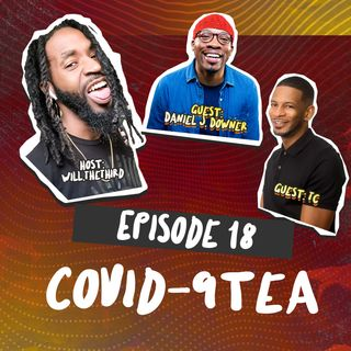 Episode 18: Covid-9Tea