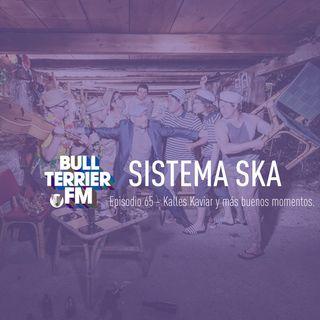 SistemaSka 065 - Kalles Kaviar y más buenos momentos