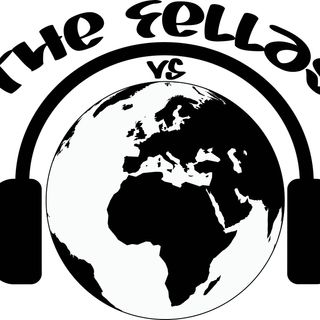 The Fellas Vs The World
