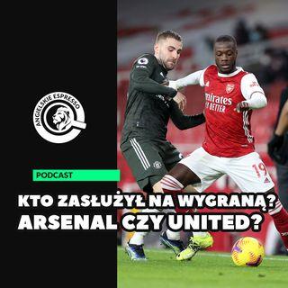 Kto zasłużył na wygraną? Arsenal czy Manchester United?