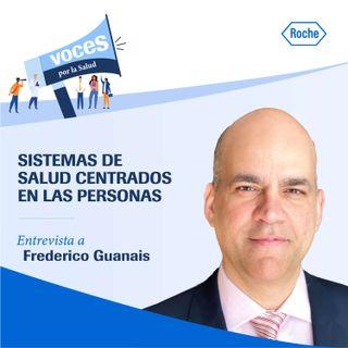 """Entrevista con Frederico Guanais: """"Sistemas de salud centrados en las personas"""" - Voces por la salud, un podcast de Roche"""