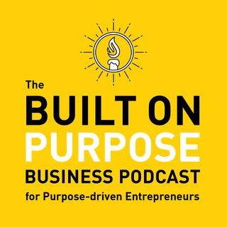 The Built on Purpose Podcast - Sarah Villafranco, Owner of Osmia Organics