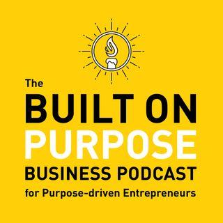 The Built on Purpose Podcast - Sarah Villafranco, Owner of Osmia Organics